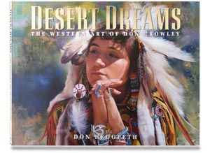 Desert Dreams ~ The Western Art of Don Crowley